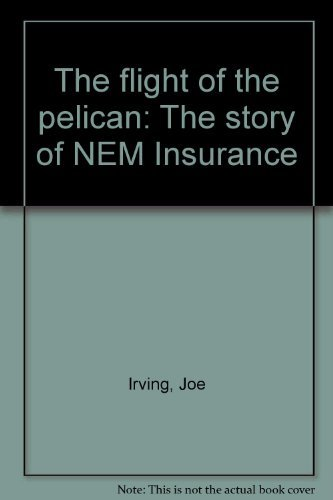The flight of the pelican: The story: Irving, Joe