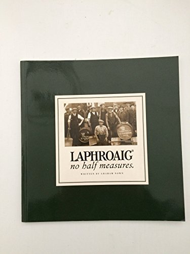 9780946555420: Laphroaig No Half Measures