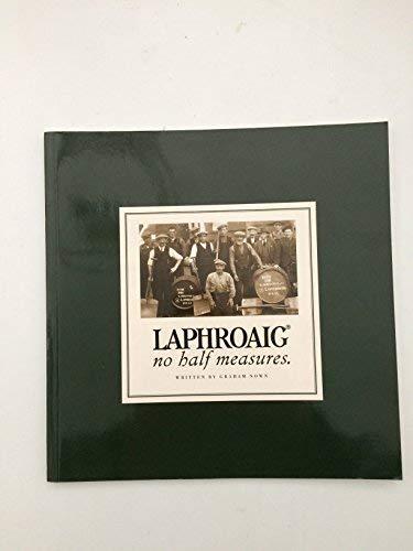 Laphroaig No Half Measures: Graham Nown