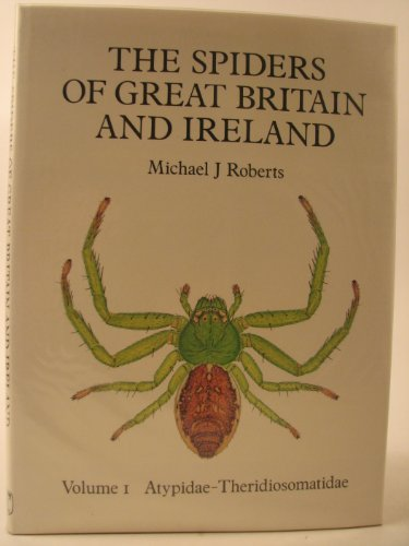 9780946589050: The Spiders of Great Britain and Ireland: Atypidae - Theridiosomatidae v. 1