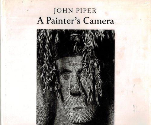 A Painter's Camera. Buildings and Landscapes in Britain 1935-1985