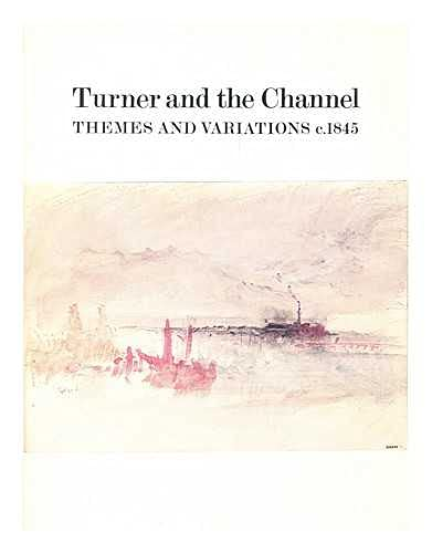 9780946590827: Turner and the Channel: Themes and Variations, c.1845