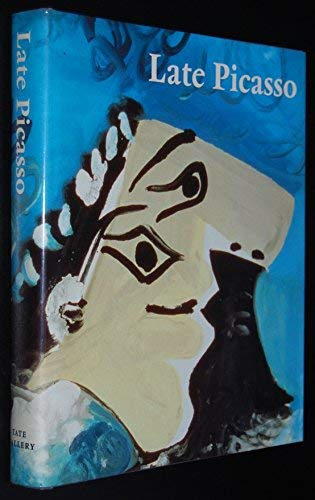 9780946590902: Late Picasso: Paintings, Sculptures, Drawings, Prints, 1953-1972