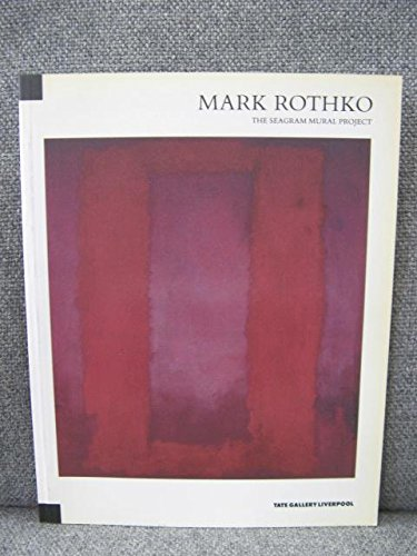 9780946590940: Mark Rothko, the Seagram Mural Project