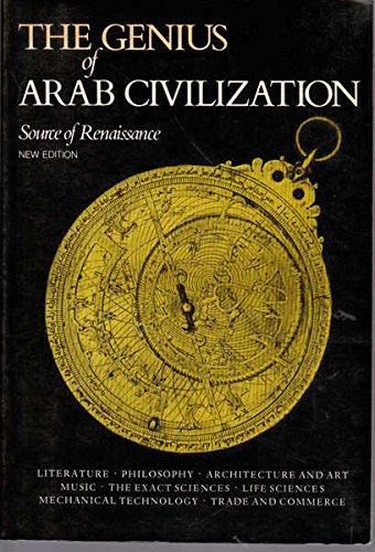9780946598021: The Genius of Arab Civilization: Source of Renaissance