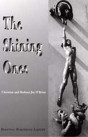The Shining Ones: An Account of the Development of Early Civilizations Throught the Direct Assistanc (9780946604203) by Christian O'Brien