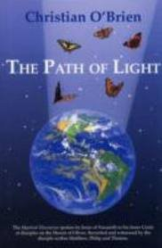 The Path of Light: Volumes 1 & 2: The Discourses of Jesus of Nazareth with His Disciples (9780946604272) by Christian O'Brien