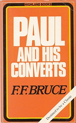 Paul and His Converts (0946616159) by Frederick Fyvie Bruce