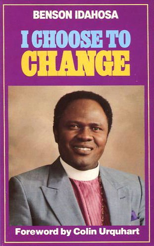 I Choose to Change: Scriptural Way to Success and Prosperity (9780946616275) by Benson Idahosa
