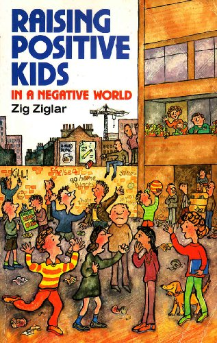 9780946616282: Raising Positive Kids in a Negative World