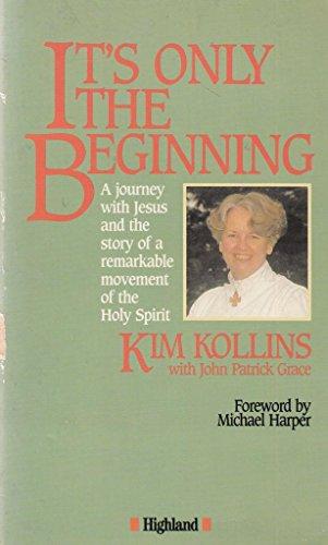 It's Only the Beginning: Kim Kollins, John