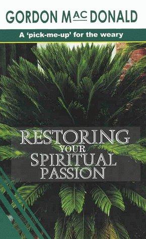 9780946616602: Restoring Your Spiritual Passion