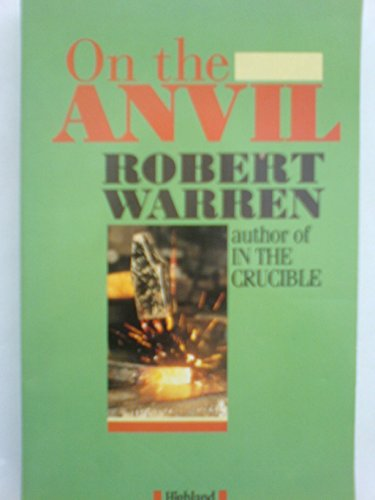 On the Anvil: Art of Learning Leadership from Experience (0946616663) by Robert Warren