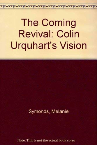 9780946616930: The Coming Revival: Colin Urquhart's Vision