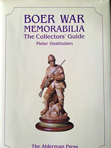 Boer War Memorabilia: The Collectors' Guide: Pieter Oosthuizen