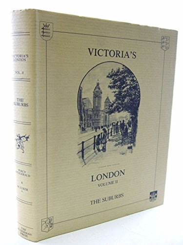 London City Suburbs as they are to-day, Victoria's London Volume II: Fitzgerald, Percy