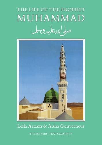 The Life of the Prophet Muhammad: Leila Azzam, Aisha