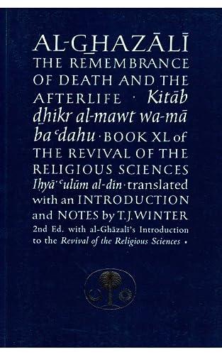 Al-Ghazali on the Remembrance of Death and: Abu Hamid Muhammad