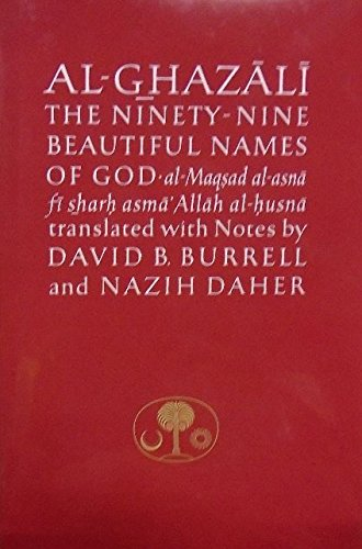 9780946621309: Al-Ghazali on the Ninety-Nine Beautiful Names of God: Al-Maqsad Al-Asna Fi Sharh Asma' Allah Al-Husna (The Islamic Texts Society's al-Ghazali Series)