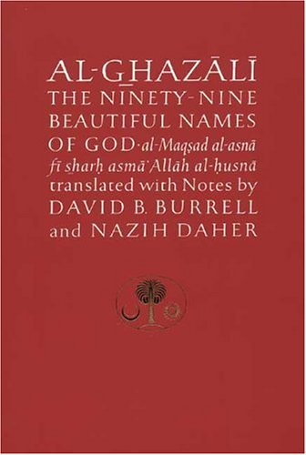 9780946621316: Al-Ghazali on the Ninety-Nine Beautiful Names of God: Al-Maqsad Al-Asna Fi Sharh Asma' Allah Al-Husna (The Islamic Texts Society's al-Ghazali Series)