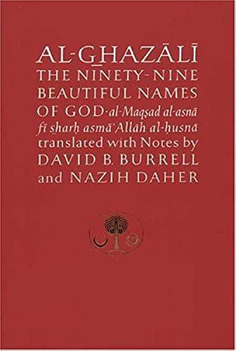 9780946621316: Al-Ghazali on the Ninety-Nine Beautiful Names of God: Al-Maqsad Al-Asna Fi Sharh Asma' Allah Al-Husna (The Islamic Texts Society's Ghazali Series)