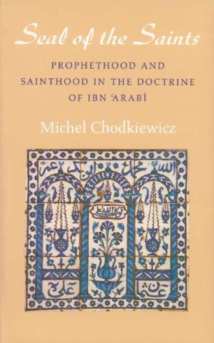 9780946621392: Seal of the Saints: Prophethood and Sainthood in the Doctrine of Ibn Arabi (Golden Palm)
