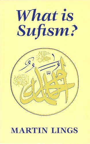 9780946621415: What is Sufism? (Islamic Texts Society)