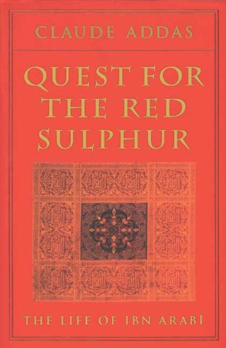 9780946621446: Quest for the Red Sulphur: The Life of Ibn 'Arabi (Islamic Texts Society Golden Palm)