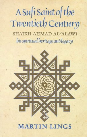 9780946621507: A Sufi Saint of the Twentieth Century: Shaikh Ahmad Al-'Alawi, his spiritual heritage and legacy
