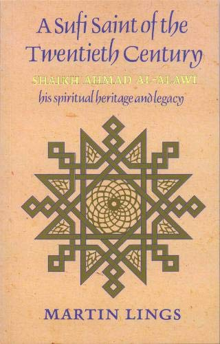 9780946621507: A Sufi Saint of the Twentieth Century: Shaikh Ahmad al-Alawi (Golden Palm Series)