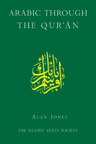 9780946621675: Arabic Through the Qur'an (Islamic Texts Society)