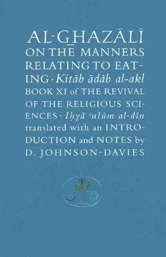 Al-Ghazali on the Manners Relating to Eating: al-Ghazali, Abu Hamid