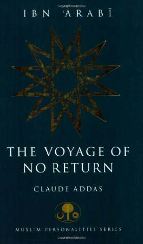 9780946621743: Ibn 'Arabi: The Voyage of No Return