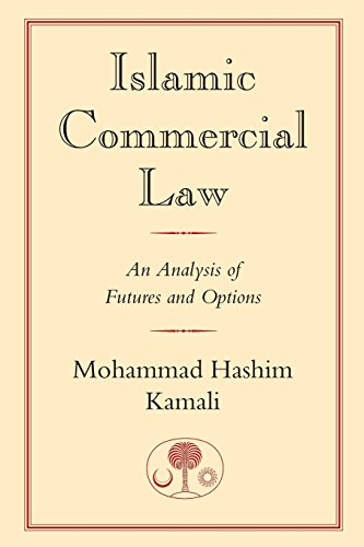 Islamic Commercial Law: An Analysis of Futures and Options (I.B.Tauris in Association With the ...