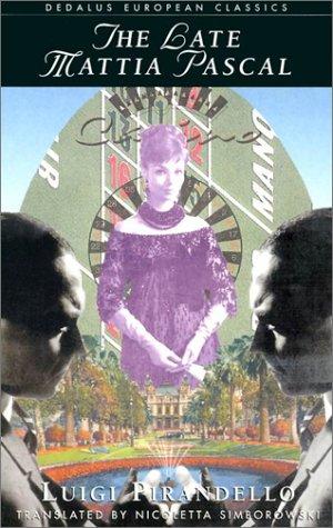 The Late Mattia Pascal (new edition): Luigi Pirandello