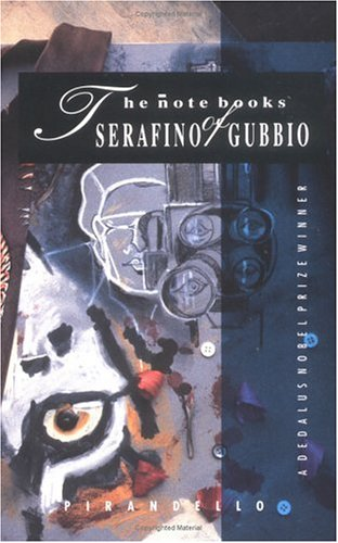 The Notebooks of Serafino Gubbio (Dedalus Nobel: Pirandello, Luigi
