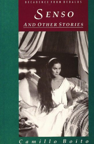Senso: And Other Stories (Decadence from Dedalus): Camillo Boito