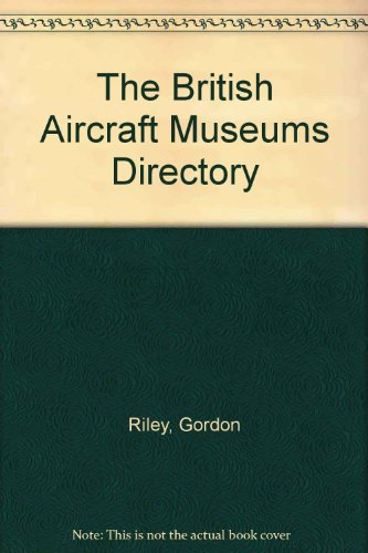 9780946627042: The British Aircraft Museums Directory