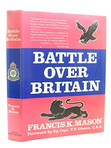 Battle Over Britain - A history of the German air assaults on Great Britain, 1917-18 and ...