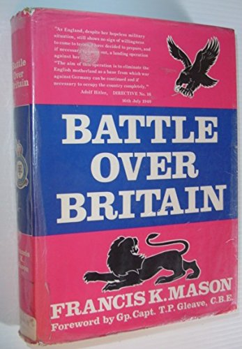 9780946627158: Battle Over Britain: A history of the German air assaults on Great Britain,1917-18 and July-December 1940, and the development of Britain's air defenses between the World Wars