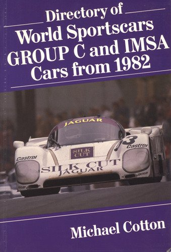 Directory of World Sports Cars: Group C and Imsa from 1982: Cotton, Mike