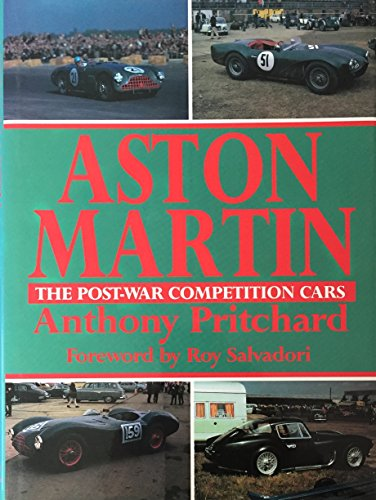 Aston Martin: The Post-war Competition Cars: Pritchard, Anthony