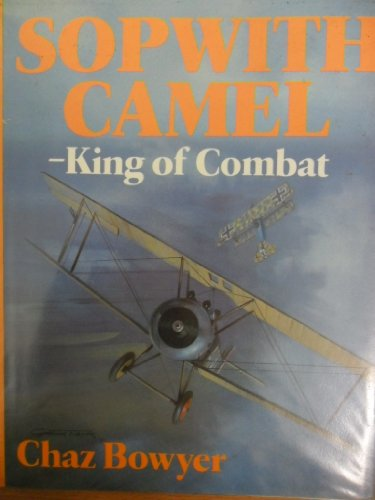 9780946627493: Sopwith Camel: King of Combat