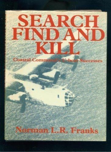 9780946627554: Search Find and Kill Coastal Commands U Boat Success