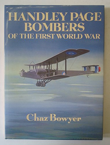 9780946627684: Handley Page Bombers of the First World War