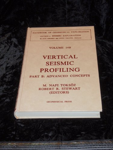 9780946631148: Vertical Seismic Profiling, Part B: Advanced Concepts (Handbook of Geophysical Exploration)