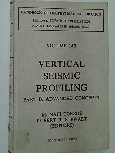 9780946631148: Vertical Seismic Profiling, Part B: Advanced Concepts (Handbook of Geophysical Exploration)