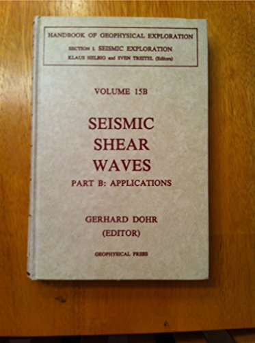 9780946631292: Seismic Shear Waves (Handbook of Geophysical Exploraton, Vol. 15, Part B: Applications)