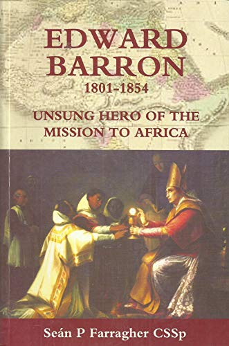 9780946639595: Edward Barron 1801-1854: Unsung Hero of the Mission to Africa