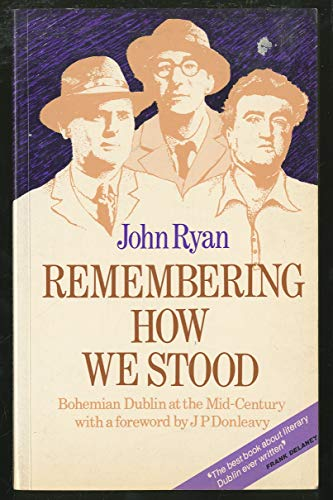9780946640171: Remembering How We Stood: Bohemian Dublin at the Mid-century